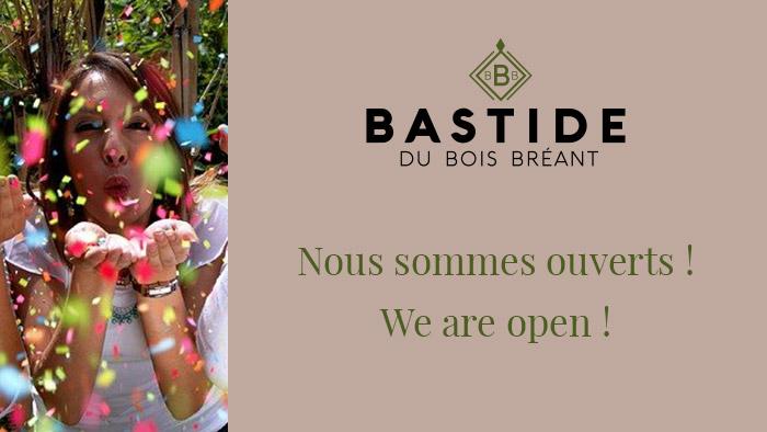 Ouverture Bastide du Bois Bréant